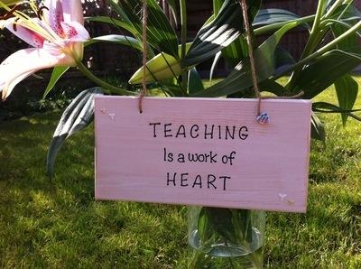 TEACHING is a work of HEART.. - Handmade wooden plaque