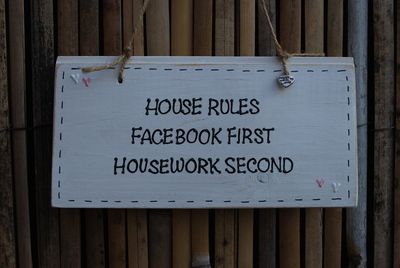 HOUSE RULES..Facebook first, housework second - Handmade wooden plaque