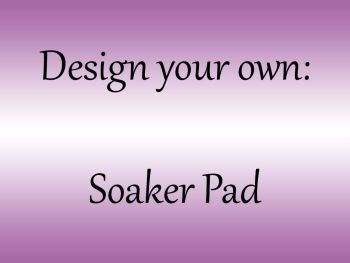 Soaker Pad - Choose your own colour