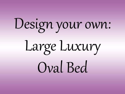 <!--0012--> Design your own Luxury Large Oval Cuddler bed