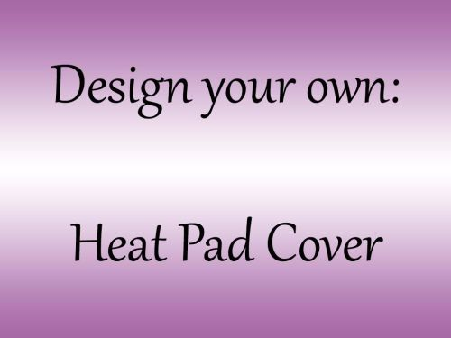 <!--001-->Choose your own colour Heat Pad Cover