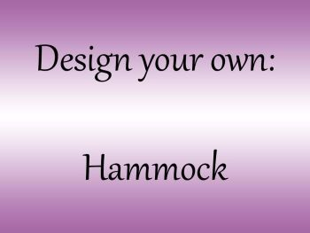 Design your own Hammock