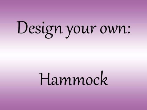 <!--001-->Design your own Hammock