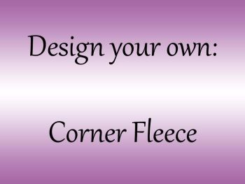 Design your own - Corner Fleece