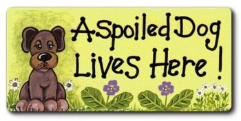 Fridge magnet - A Spoiled dog lives here