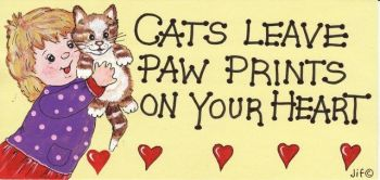 Hanging Sign - ' Cats leave Paw prints on your heart'