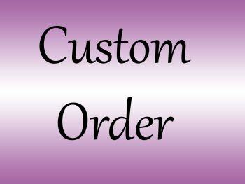 Custom order for Alex