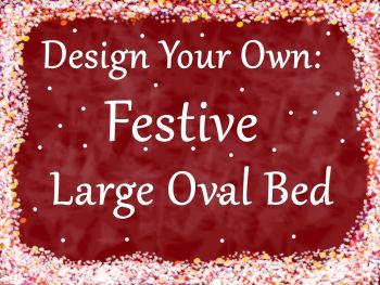 Design your own Festive Large Oval Bed