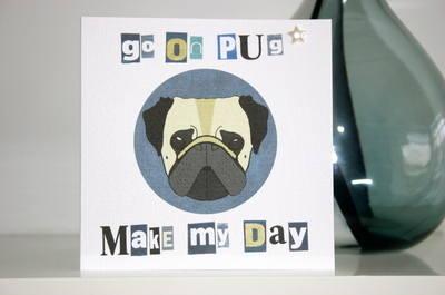 Go on Pug, Make My Day