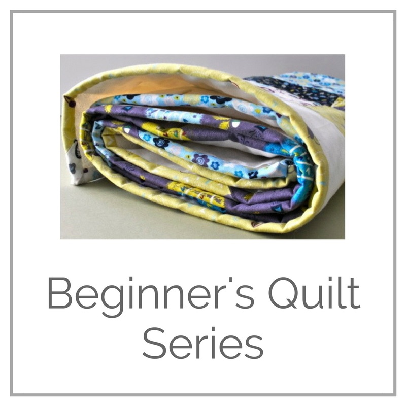 Beginner's Quilt Tutorial Series