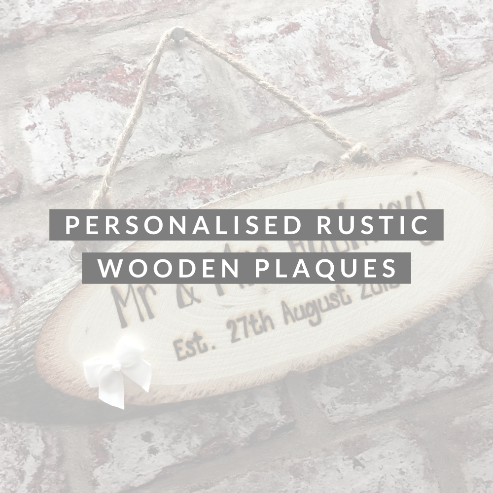 <!-- 011 -->Personalised Rustic Wooden Plaques