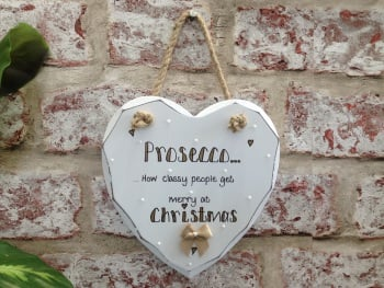 Prosecco Christmas shabby chic white heart plaque