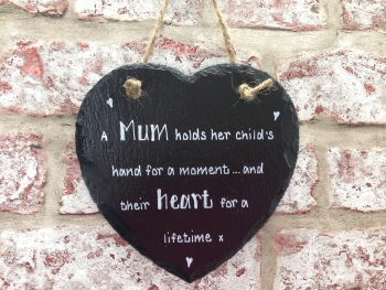 'Mothers hold their child's hand for a moment...' - Personalised Slate Heart Plaque