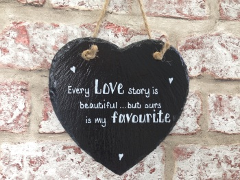 'Every love story is beautiful. . .' - Personalised Slate Heart Plaque