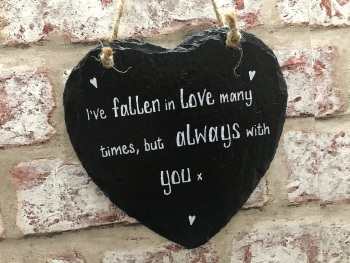 'I've fallen in love many times' - Personalised Slate Heart Plaque