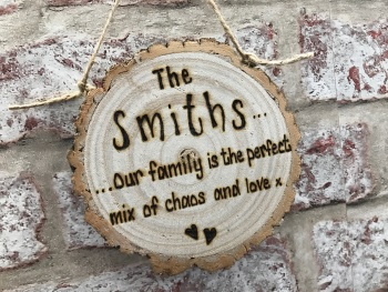 Personalised wooden log slice home plaque - chaos and love - 3 Sizes Available