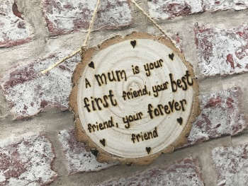 Personalised wooden log slice home plaque - Mum Best Friend- 3 Sizes Available