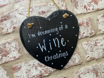 I'm Dreaming of a Wine Christmas - Personalised Slate Heart Plaque