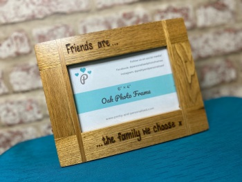 """Friends Are The Family We Choose"" - Personalised Solid Oak Wood Photo Frame"