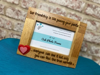 Our Friendship Is Like Peeing Your Pants - Personalised Solid Oak Wood Photo Frame