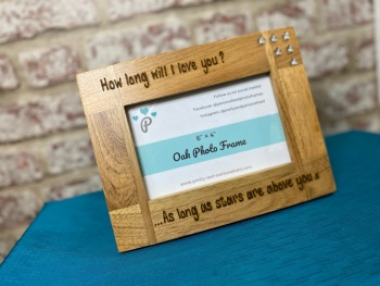 How Long Will I Love You ? - Personalised Solid Oak Wood Photo Frame