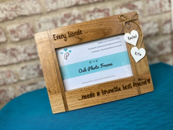 Every Blonde Needs a Brunette Best Friend - Personalised Solid Oak Wood Photo Frame