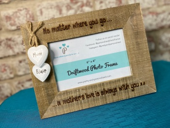 A Mother Love Is Always With You  - Personalised Driftwood Photo Frame