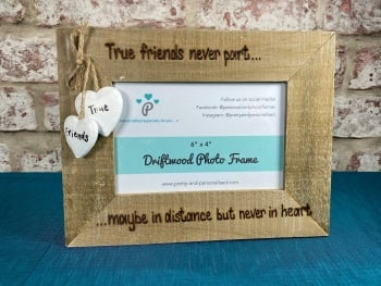 True Friends Never Part - Personalised Driftwood Photo Frame