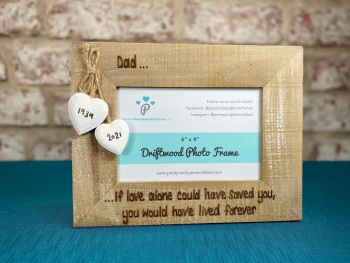 If Love Alone Could Have Saved You - Memorial - Personalised Driftwood Photo Frame
