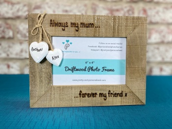 Always My Mum, Forever My Friend - Personalised Driftwood Photo Frame