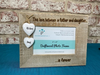 The Love Between A Father And Daughter Is Forever - Personalised Driftwood Photo Frame