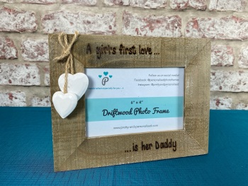 A Girls First Love, Is Her Daddy - Personalised Driftwood Photo Frame