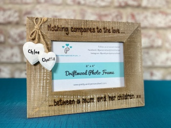 Nothing Compares To The Love Between A Mum And Her Children - Personalised Driftwood Photo Frame