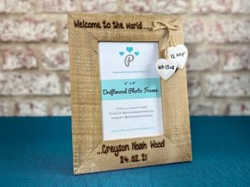 Welcome To The World / Name / Date - Personalised Driftwood Photo Frame