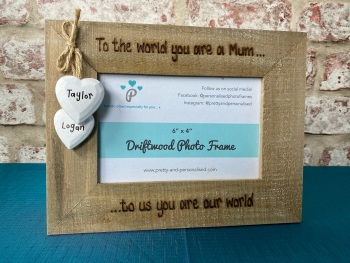 To The World You Are A Mum  - Personalised Driftwood Photo Frame