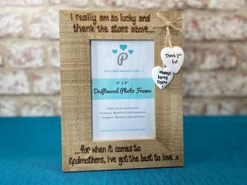 When It Comes To Godparents, I've Got The Best To Love - Personalised Driftwood Photo Frame