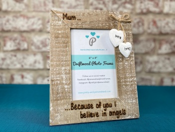 Mum, Because Of You I Believe In Angels - Memorial - Personalised Driftwood Photo Frame