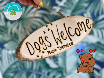 Dogs Welcome People Tolerated   Banter Personalised Wooden Plaque