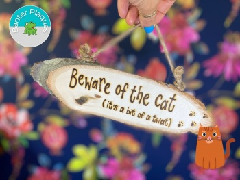 Beware Of The Tw*t Cat   Banter Personalised Wooden Plaque