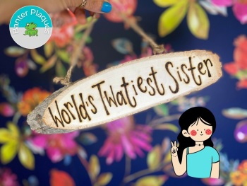 World's Tw*tiest Sister   Banter Personalised Wooden Plaque