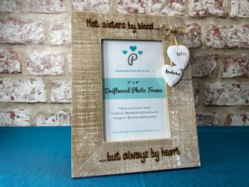 Not Sisters By Blood... But Always By Heart -  Personalised Driftwood Photo Frame
