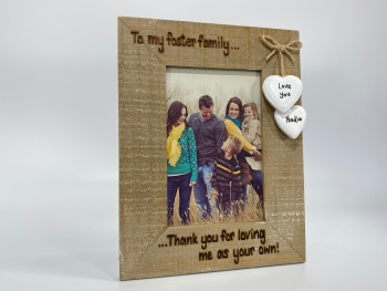 Foster Family / Thank You For Loving me As Your Own - Personalised Driftwood Photo Frame