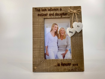 The Love Between A Mother And Daughter Is Forever - Personalised Driftwood Photo Frame