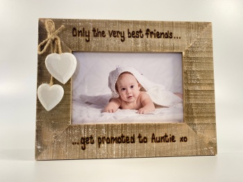 Only The Best Friends Get Promoted To Auntie - Personalised Driftwood Photo Frame