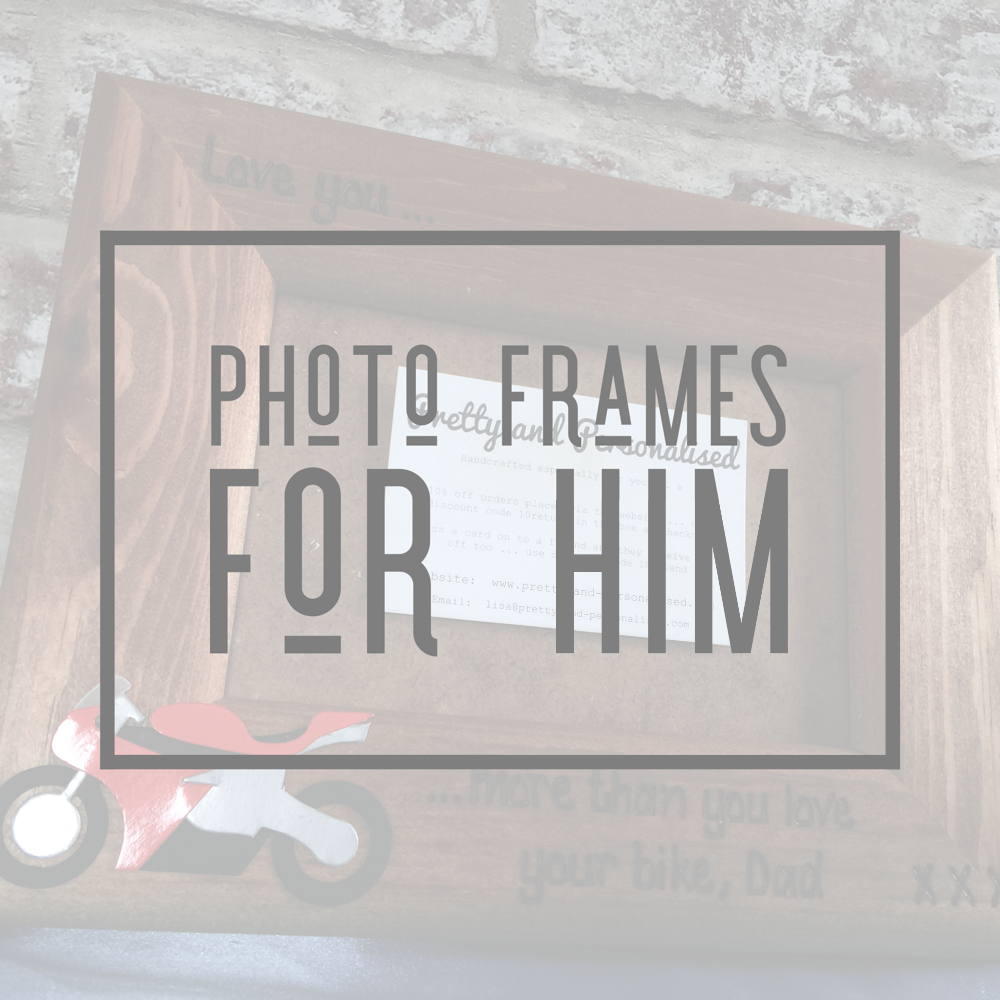 <!-- 008 -->Photo Frames For Him
