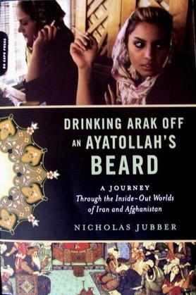 Cover of Drinking Arak off An Ayatollahs Beard.