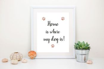 Typographic Print 'Home is where my dog is!' Art Print