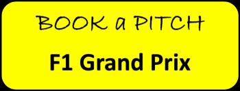 Book a Pitch F1 Grand Prix