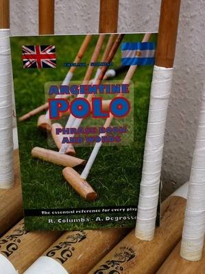 Argentine Polo Phrase Book and Words by R. Columba - A. Degrossi