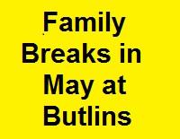 <!--003-->Butlins Minehead Family Breaks in May